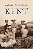img - for Victorian and Edwardian Kent by Aylwin Guilmant (2008-11-15) book / textbook / text book