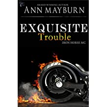 Exquisite Trouble (Iron Horse MC Book 1)