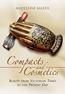Book Cover: The History of Compacts and Cosmetics: From Victorian Times to the Present Day
