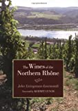 img - for The Wines of the Northern Rh??ne by John Livingstone-Learmonth (2005-12-01) book / textbook / text book
