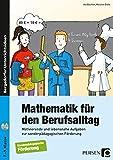 Mathematik für den Berufsalltag: Motivierende und lebensnahe Aufgaben zur sonderpädagogischen Förderung (7. bis 9. Klasse)