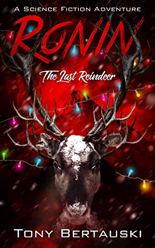 Ronin (The Last Reindeer): A Science Fiction Adventure (Claus Book 6)