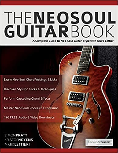 The Neo-Soul Guitar Book: A Complete Guide to Neo-Soul Guitar Style with Mark Lettieri: Amazon.es: Mr Simon Pratt, Mr Kristof Neyens, Mr Mark Lettieri, ...