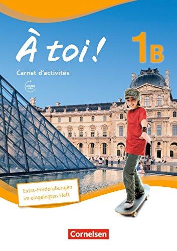 À toi ! - Fünfbändige Ausgabe / Band 1B - Carnet d'activités mit Audio-Materialien und eingelegtem Förderheft