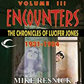 Encounters: The Chronicles of Lucifer Jones 1931-1934: Lucifer Jones, Book 3 | Mike Resnick