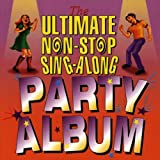 The Ultimate Non-Stop Sing-Along Party Album