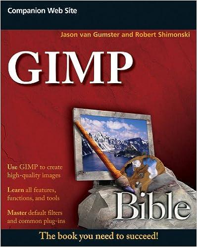 Amazon com: GIMP Bible eBook: Jason van Gumster, Robert