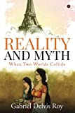 Reality and Myth: When Two Worlds Collide