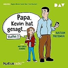 Papa, Kevin hat gesagt... 2 Hörspiel von Regine Ahrem, Samir Nasr, Tom Peuckert Gesprochen von: Bastian Pastewka, Mia Carla Oehring