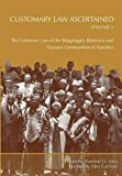 Customary Law Ascertained Volume 2. The Customary Law of the Bakgalagari, Batswana and Damara Communities of Namibia