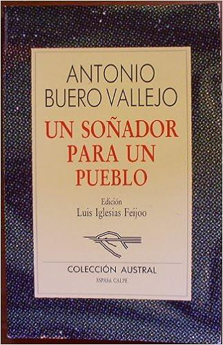 Espasa un soñador para un pueblo (Austral): Amazon.es: Buero Vallejo, Antonio: Libros