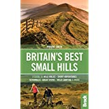 Britain's Best Small Hills: A guide to short adventures and wild walks with great views (Bradt Travel Guide)