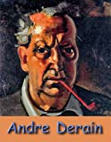 Son of a confectioner and World-famous artist: French Master Andre Derain - 100+ masterpieces!