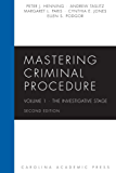 Mastering Criminal Procedure, Volume 1: The Investigative Stage, Second Edition (Mastering Series)