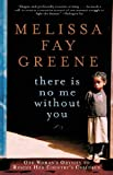 Front cover for the book There Is No Me Without You: One Woman's Odyssey to Rescue Her Country's Children by Melissa Fay Greene
