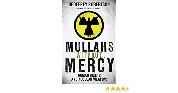 Mullahs Without Mercy: Human Rights and Nuclear Weapons