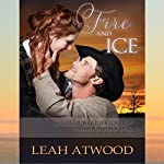 Fire and Ice: Brides of Weatherton, Book 2 | Leah Atwood