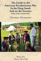 The Guide to the American Revolutionary War in the Deep South and on the Frontier