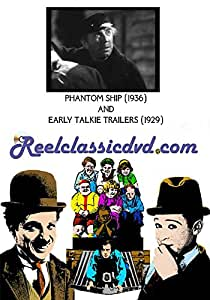 THE PHANTOM SHIP (1936) and EARLTY TALKIE TRAILERS (1929)