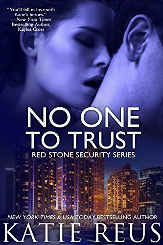 No One to Trust (romantic suspense) (Red Stone Security Series Book 1) by [Reus, Katie]