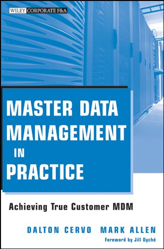 Download Master Data Management in Practice: Achieving True Customer MDM PDF
