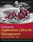 Professional Application Lifecycle Management with Visual Studio 2010, Mickey Gousset and Ajoy Krishnamoorthy, 0470484268
