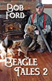 Beagle Tales 2, Bob Ford, 1934597945