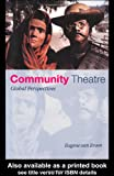 Community Theatre: Global Perspectives, Eugene van Erven, 0415190312