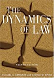 The Dynamics of Law, Michael S. Hamilton and George W. Spiro, 0765620863