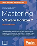 Mastering VMware Horizon 7 - Second Edition