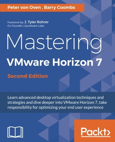 Mastering VMware Horizon 7 -