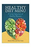 img - for Healthy Diet Menu: A Wide Selection of Healthy Recipes book / textbook / text book