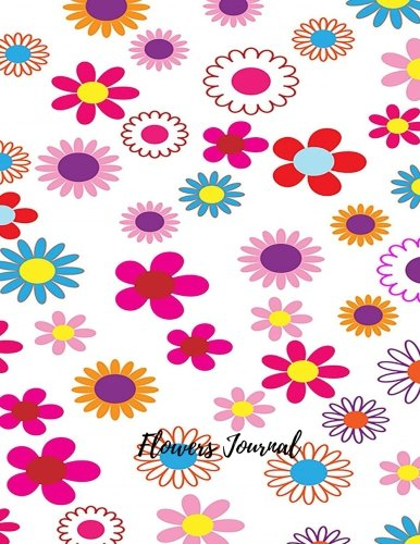 Read Online Flowers Journal: Large 8.5 by 11 Lined, Ruled Paper Notebook To Write In For Men, Women, Girls, Boys, Kids & Adults. Blank Writing Book Pad With 150  Pages (Lined Journals) (Volume 17) PDF