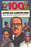 img - for 100 African-Americans Who Shaped American History (100 Series) book / textbook / text book