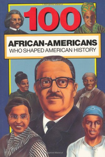 100 African-Americans Who Shaped American History (100 Series) from Bluewood Books
