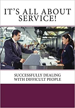 Book It's All About Service!: Successfully Dealing with Difficult People by JC Publications (2014-06-18)