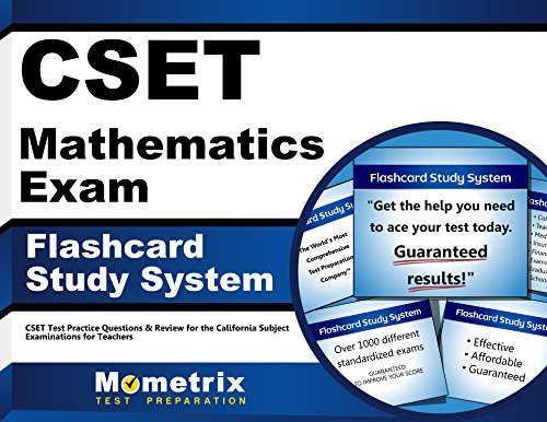 CSET Mathematics Exam Flashcard Study System: CSET Test Practice Questions & Review for the California Subject Examinations for Teachers (Math Cset Test Prep)