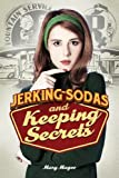 Jerking Sodas and Keeping Secrets, Mary Magee, 162510197X