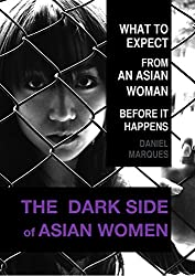 The Dark Side of Asian Women: What to expect from an Asian woman before it happens