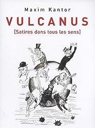 Vulcanus : (Satires dans tous les sens)