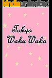 Tokyo Wakuwaku: I fantastici luoghi a Tokyo