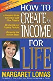 How to Create an Income for Life, Margaret Lomas, 0701636513
