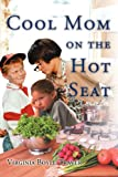 Cool Mom on the Hot Seat, Virginia Traver, 0595344976
