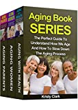 Aging Book Series: The Perfect Guide To Understand How We Age And How To Slow Down The Aging Process.