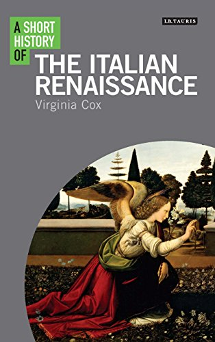 A Short History of the Italian Renaissance (I.B.Tauris Short Histories)