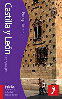 Castilla y Leon Footprint Focus Guide: (Includes Salamanca, Valladolid, Soria & Burgos