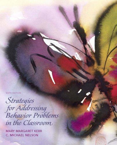 Strategies for Addressing Behavior Problems in the Classroom (6th Edition)