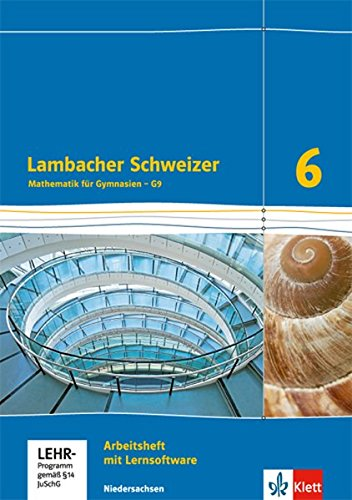 Lambacher Schweizer Mathematik 6 - G9. Ausgabe Niedersachsen: Arbeitsheft plus Lösungsheft Klasse 6 (Lambacher Schweizer. Ausgabe für Niedersachsen ab 2015)