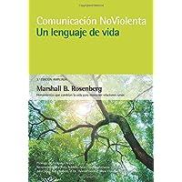 Comunicación no violenta. Un lenguaje de vida. 3ª Edición ampliada