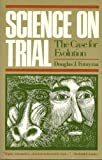 Science on Trial, Douglas Futuyma, 039470679X